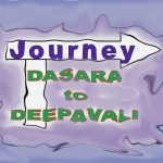 Journey from Dasara to Deepavali
