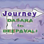 Journey from Dasara to Deepavali