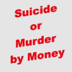 Suicide or Murder by Money?